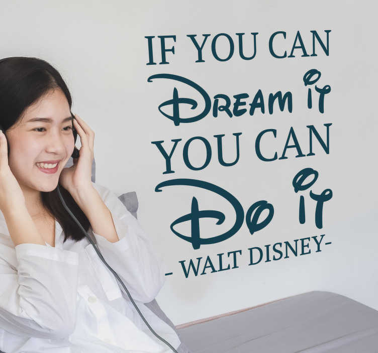 TenStickers. If you can dream it quote decal. Decorative children wall sticker with quote from Disney theme. The design is available in different colour and size options.