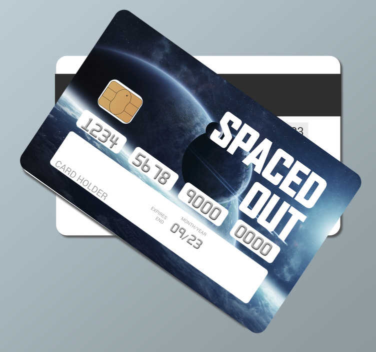 TenStickers. spaced out credit card sticker. Buy our decorative bank card vinyl decal that features space on it with a nice appearance .You can order it online and we will deliver it to you.