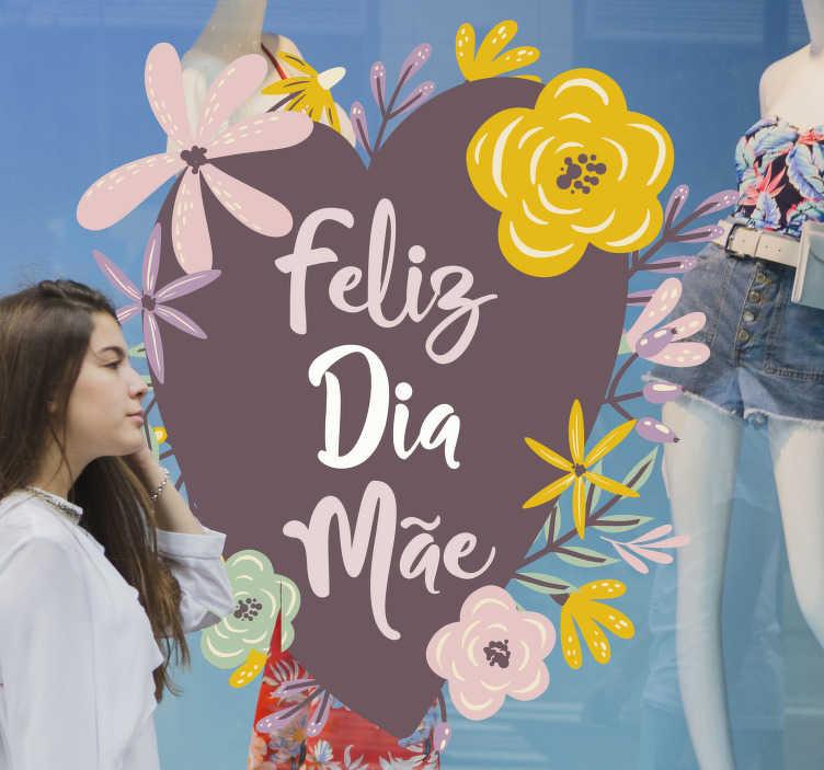 """TenStickers. Vinil para montras Coração Feliz Dia Mãe. Autocolante para montras de outros acontecimentos projetado para o Dia da mãe com lindas flores ornamentais com texto """"Feliz Dia Mãe""""."""