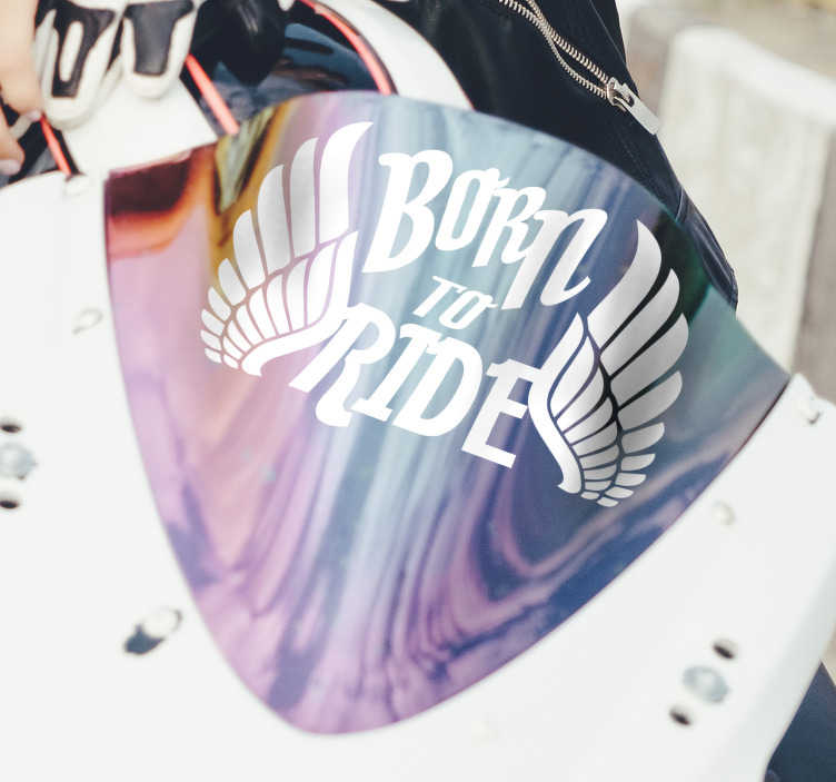 TenStickers. Born to ride Motorcycle stickers. Motorcycle vinyl decal created with an inscription that says '' born to ride''. A beautiful design that is available in different size options.