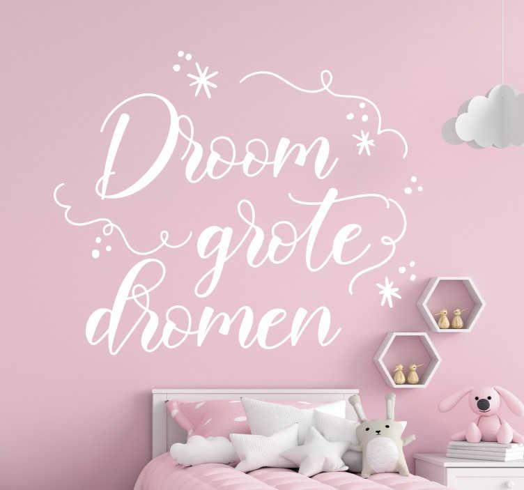 TenStickers. Droom grote dromen motiverende zelfklevende sticker. Decoratieve muursticker met motiverende tekst en leuke details. Het is verkrijgbaar in verschillende kleuren en maatopties. Ideaal voor slaapkamer.