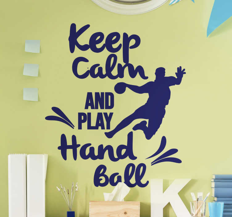 TenStickers. Keep calm Handball wall decal. Handball wall sticker with the design of a player and motivation text. Available in different colour and size options. Easy to apply.