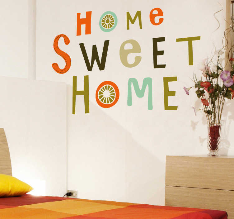 "TenStickers. Home Sweet Home Sticker. Text sticker of ""Home sweet home"" with this fun and witty decal which will give your room a relaxed and cheerful touch."