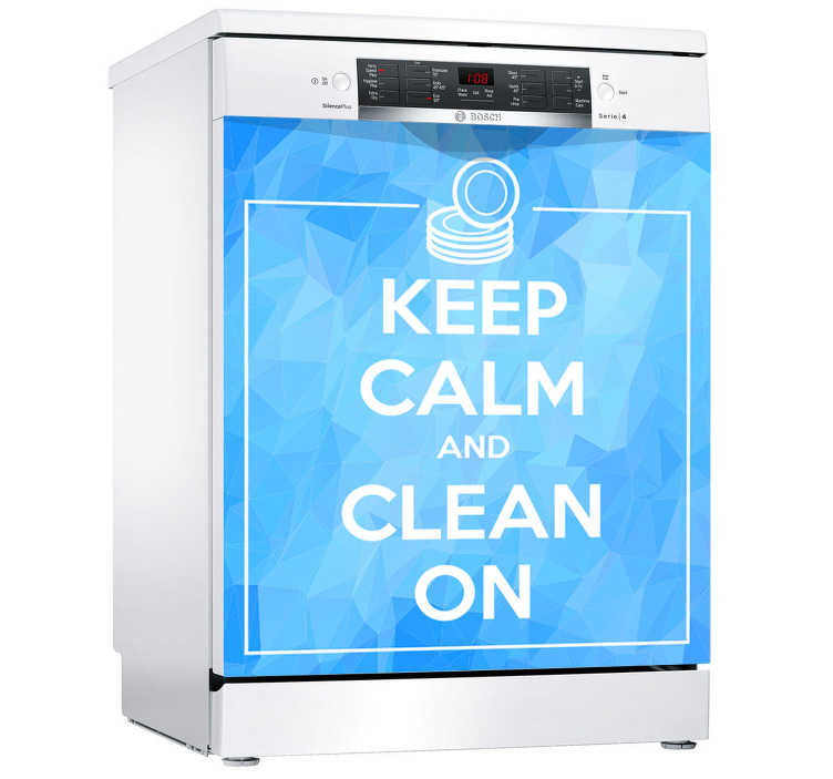 TenStickers. Dishwasher sentence keep calm appliance stickers. Appliance vinyl decal for a dishwasher created with the design of the popular maintenance ''keep calm and clean on'' text .