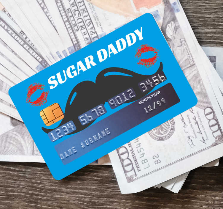 TenStickers. Sugar daddy sentence credit card sticker. Bank card sticker with ''sugar daddy'' text. A lovely design with mustache, kisses and text. Easy to apply and self adhesive.
