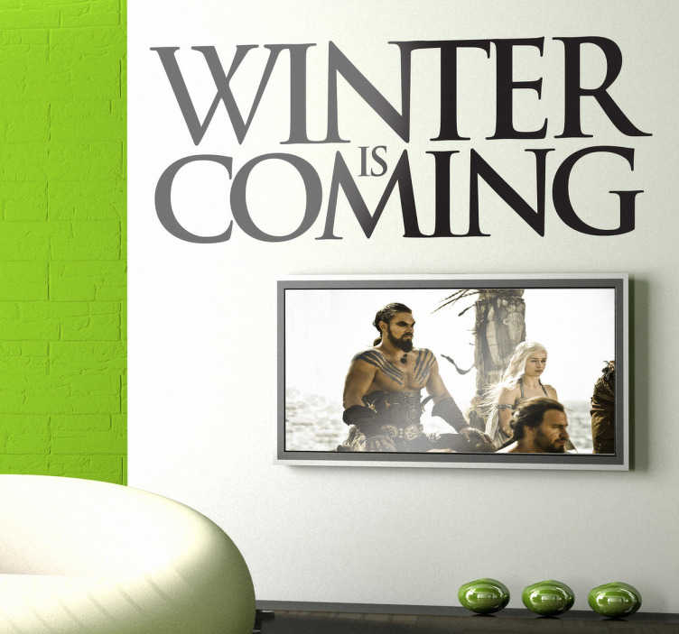 TenStickers. Sticker winter coming. La devise principale de la série Game of Thrones : L'hiver arrive en anglais.