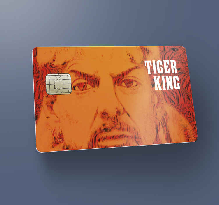 TenStickers. tiger king two credit card sticker. A debit card vinyl decalwith the design of tiger king movie character. It is designed to fit nicely on a bank credit card.