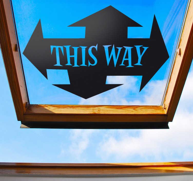 """TenStickers. Vinil decorativo this way. Vinil decorativo de uma espécie de cruzamento com quatro caminhos diferentes e com frase """"this way""""(por aqui) no meio."""
