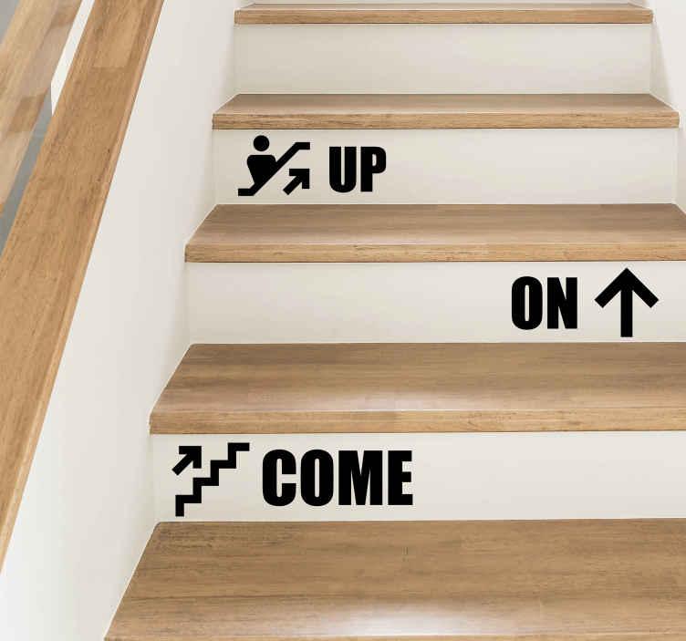 TenStickers. stickers voor trap Kom maar naar boven. De verschillende woorden sticker voor trap om te versieren ontworpen met verschillende tekst die op elke trede van een trap kan worden geplaatst. Het is gemakkelijk aan te brengen.