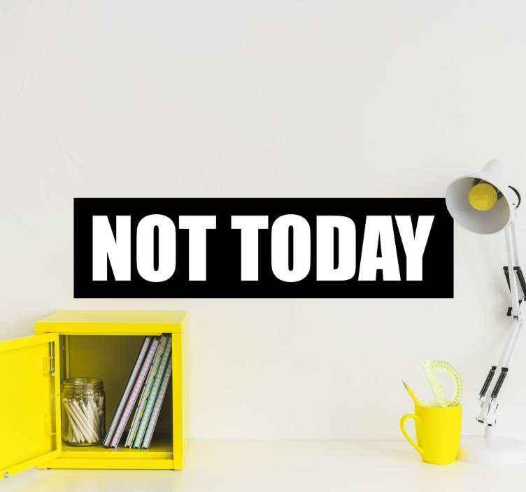 """TenVinilo. Frase para la pared hoy no color blanco y negro. Frase vinilo pared con la inscripción """"hoy no"""" sobre un fondo de rectángulo negro con el texto en color blanco ¡Envío a domicilio!"""