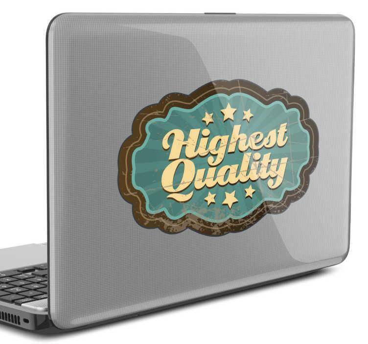 """TenStickers. Sticker highest quality. Un stickers fun et cool mentionnant """"Highest Quality"""" pour redécorer son ordinateur portable.*Selon le format de votre dispositif les dimensions et proportions du stickers peuvent varier légèrement."""