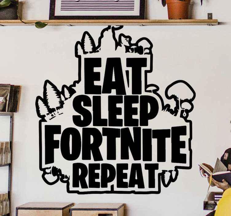TenStickers. Spise, drikke, fornit gentage videospil vægoverføringsbillede. Dekorativ tekst klistermærke til fortnite spilelskere. Det tekstdesign lyder 'spis søvn fornite gentagelse'. Farven kan tilpasses, og den er let at anvende.
