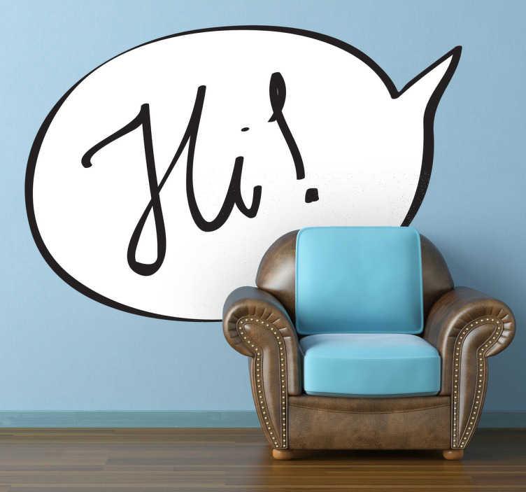 """TenStickers. Sticker tekstballon Hi. Een leuke muursticker van een tekstwolk met hierin het Engelse woord voor hallo, """"Hi"""". Originele wanddecoratie voor de liefhebbers van stripverhalen!"""