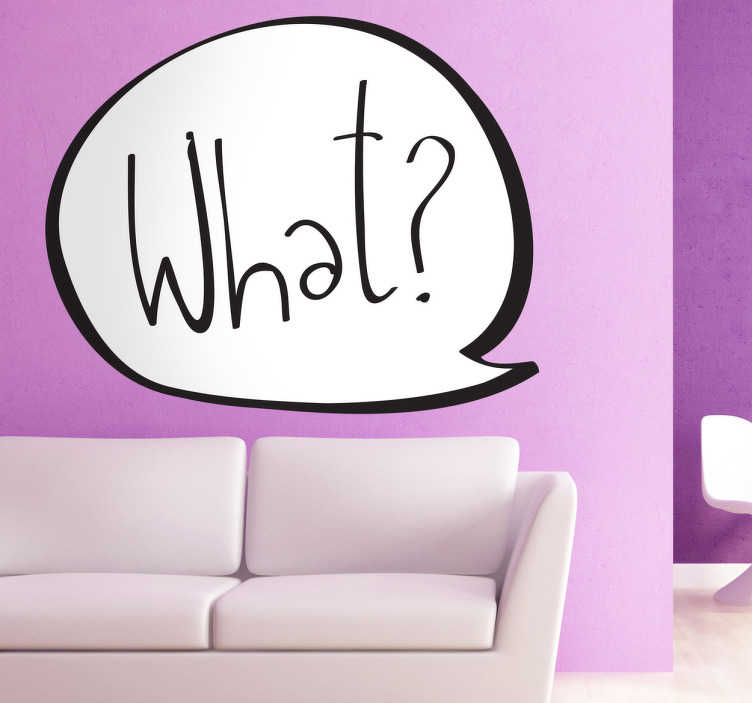 TenStickers. What? Speech Bubble Wall Sticker. Wall Stickers - A classic comic style design great for adding an original touch to your home.