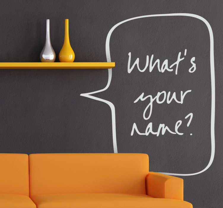 """TenStickers. Sticker tekst whats your name. Een leuke muursticker van een tekstballon met hierin de tekst: """"What's your name?""""  Een leuk idee voor de decoratie van de muren in uw woning."""