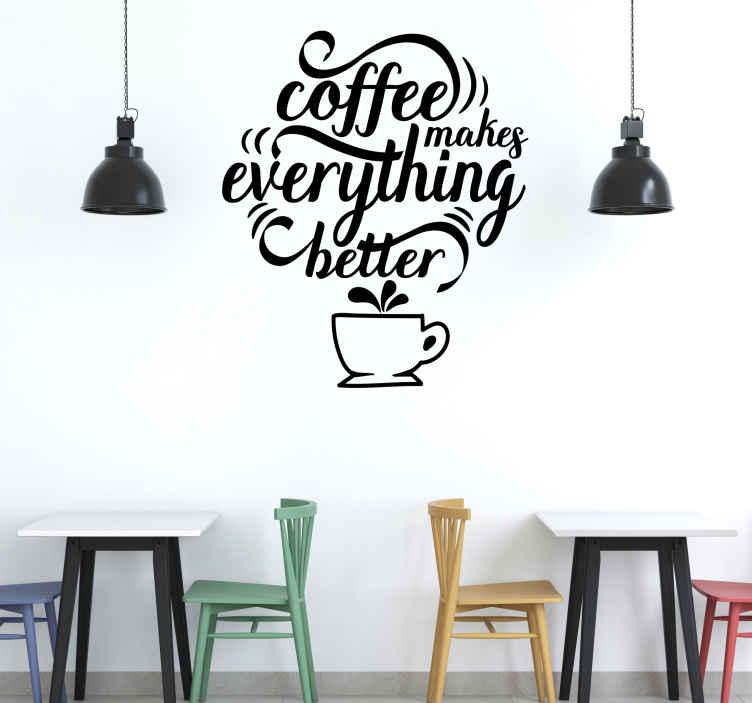 TenVinilo. Frase en vinilo el café hace todo mejor. Magnífico vinilo con frase para que decores tu casa con tema de café y con un diseño original. Elige color y medidas ¡Descuentos disponibles!