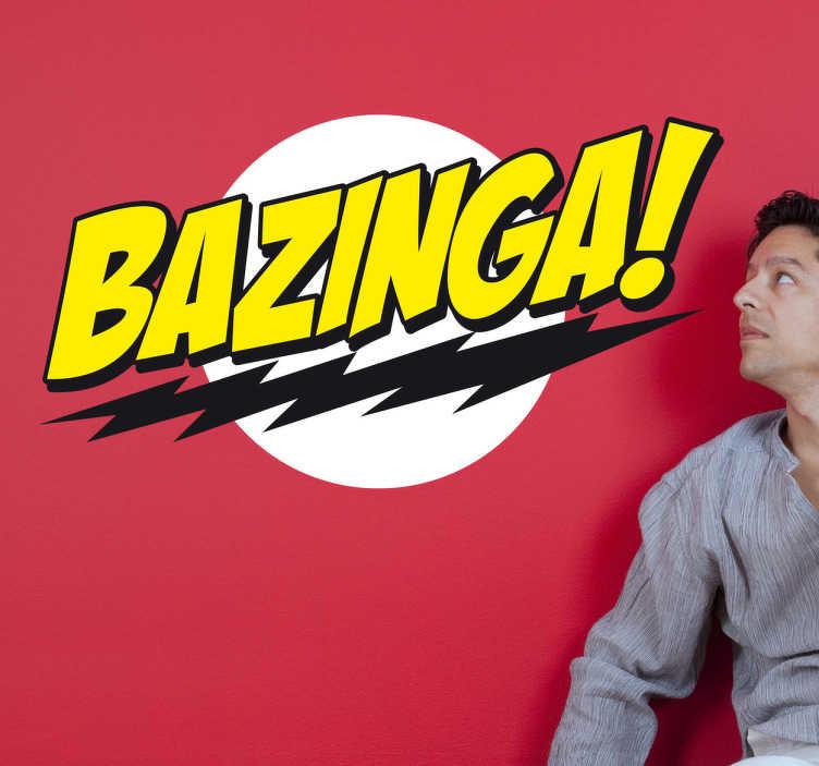 """TenStickers. Sticker Bazinga Big Bang Theorie. Een muursticker van een bekende uitdrukking van Sheldon Cooper, de grappige nerd uit de bekende TV-serie """" The big bang theorie """"."""
