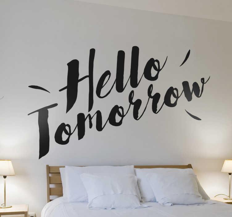 """TenStickers. Sticker decorativo Hello Tomorrow. Adesivo decorativo murale che raffigura la scritta """"Hello Tomorrow"""". Siccome è monocolore, puoi sceglierlo in più di 50 colori disponibili"""