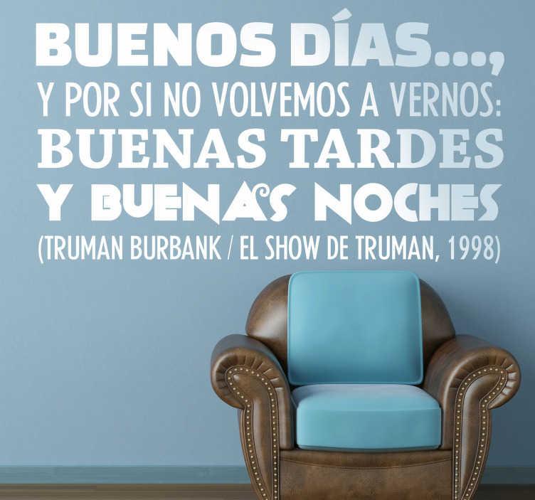 TenVinilo. Vinilo decorativo frase Show Truman. Adhesivo con la frase más famosa del personaje interpretado por el histriónico Jim Carrey.