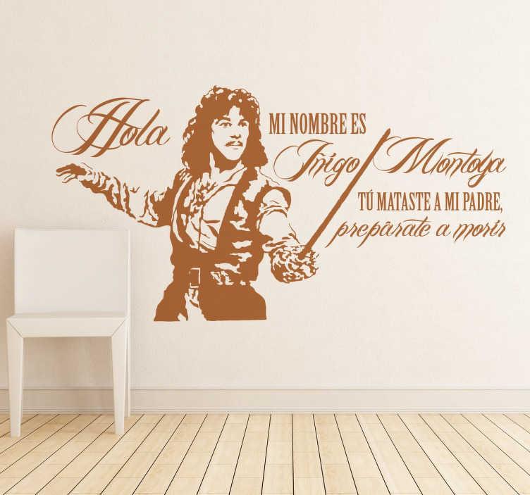 TenVinilo. Vinilo decorativo Iñigo Montoya. Adhesivo de la famosa frase que pronuncia el espadachín español del film La princesa prometida.
