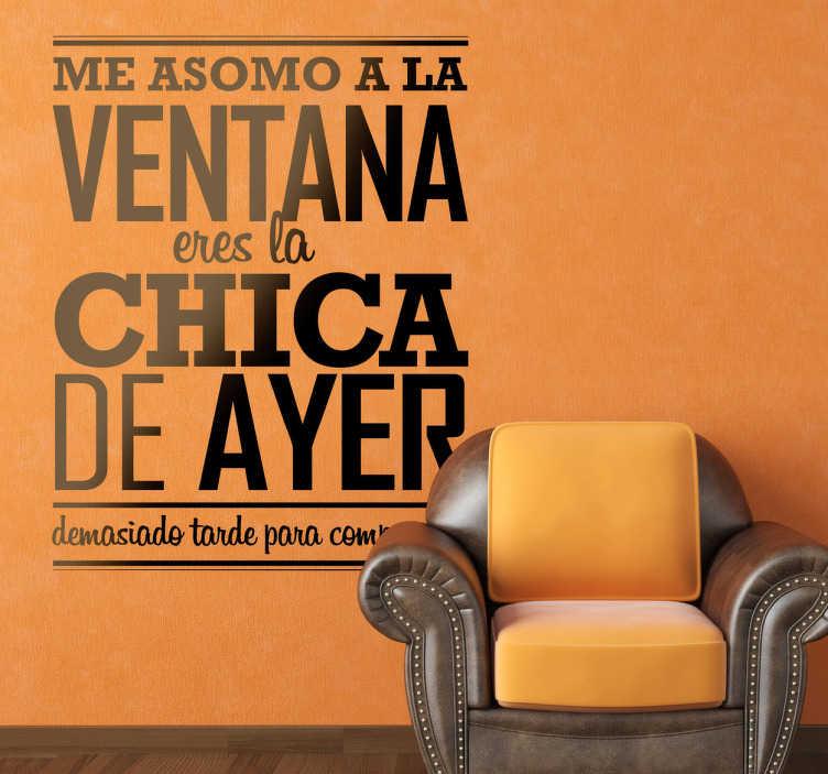 TenVinilo. Vinilo decorativo chica de ayer. Adhesivo con un extracto de gran tema de Antonio Vega de Nacha Pop.