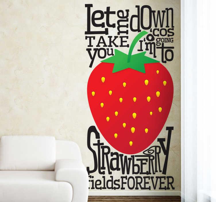 """TenStickers. Naklejka truskawkowe pole. Naklejka dekoracyjna z napisem wprost z utworu The Beatles """"Strawberry fields forever""""."""