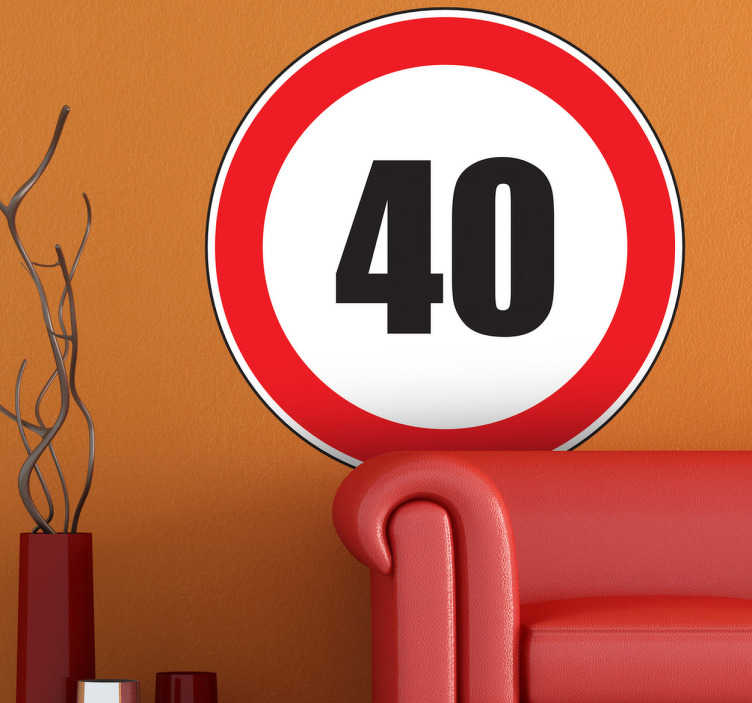 TenStickers. Naklejka dekoracyjna znak drogowy 40. Naklejka na ścianę, idealna na prezent. Przedstawia znak drogowy ograniczający ruch do 40km/h. Zabawny prezent dla nowego 40-sto latka.