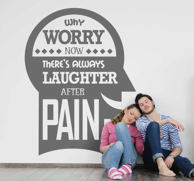 TenStickers. Naklejka śmiech po bólu. Naklejka dekoracyjna z pozytywnym przesłaniem głosząca, że nie należy sie przejmować, gdyż zawsze po bólu przychodzi śmiech.