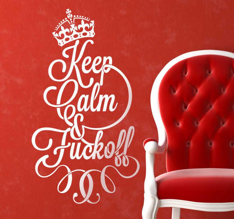 """TenStickers. Sticker keep calm fuck. Een leuke muurtekst met een duidelijke boodschap.  Een muursticker met de tekst """"Keep calm & fuck off"""" voor de decoratie van muren of ramen."""