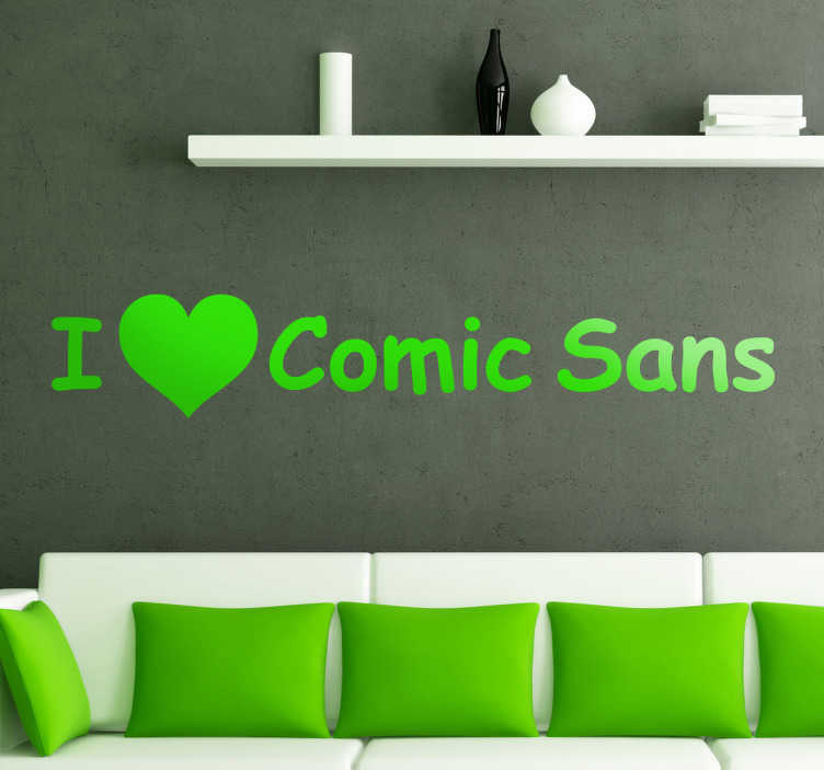 "TenStickers. Vinil decorativo comic sans. Vinil decorativo para os fãs da tipografia ""Comic Sans"". Adesivo de parede com expressão ""I love Comic Sans"" que significa ""Eu amo Comic Sans""."