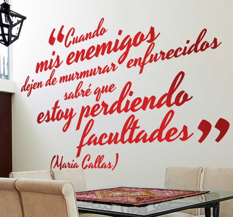 TenStickers. Vinilo decorativo Maria Callas. Composición de texto adhesivo con una frase dicha por la famosa diva operística.