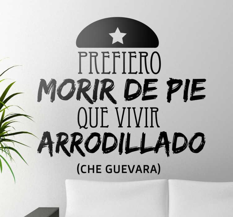 TenVinilo. Vinilo decorativo morir de pie. Famosísima frase pronunciada por el líder revolucionario argentino Ernesto Che Guevara. Un adhesivo socialista.