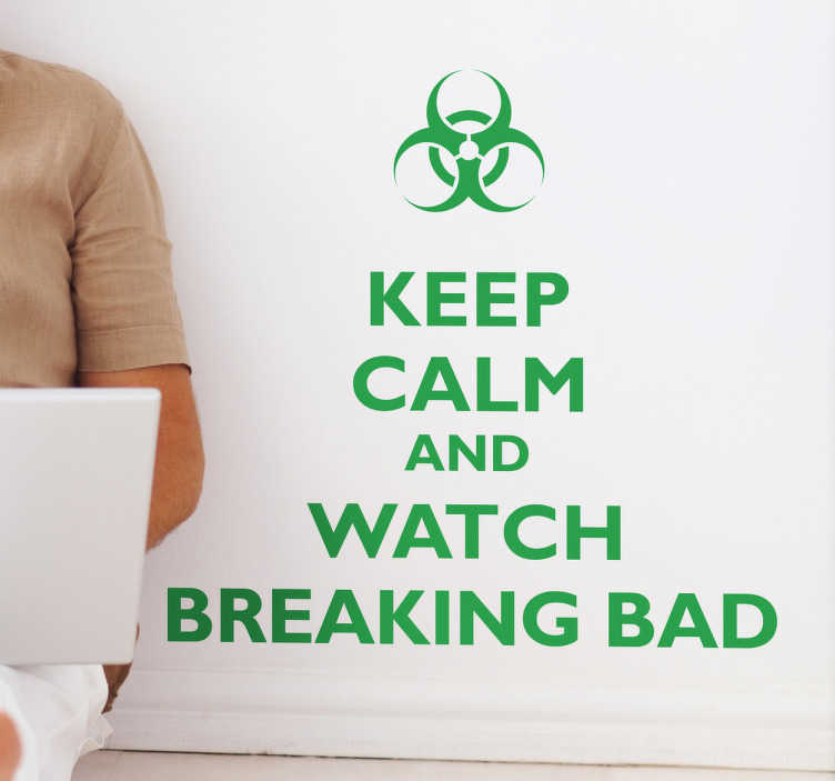 """TenStickers. Vinil decorativo Breaking Bad keep calm. Vinil decorativo com a famosa expressão """"Keep Calm"""" e da famosa série Breaking Bad. Adesivo de parede para fãs desta série televisiva."""