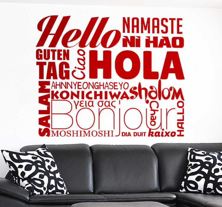 TenStickers. Greetings Around The World Wall Sticker. Text wall sticker displaying the different ways to say hello from around the world, each in a different font and size. Use this monochrome wall sticker to create a welcoming and friendly atmosphere in your home or business.