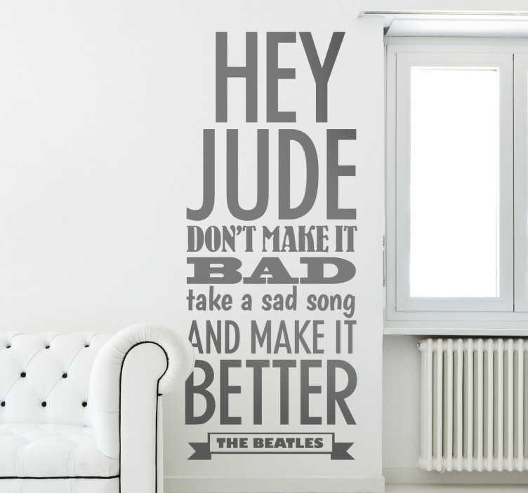 """TenStickers. Sticker songtekst Hey Jude Beatles. Een leuke muursticker met een deel van tekst van het bekende liedje """"Hey Jude"""" van The Beatles. Een leuk idee voor de decoratie van uw woning!"""