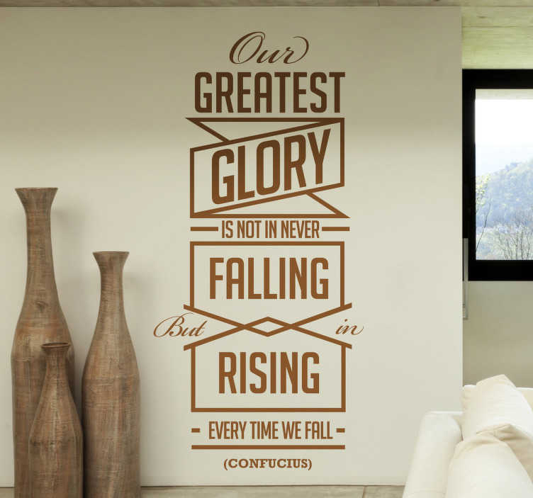 "TenStickers. Confucius Phrase Wall Sticker. Wall Art Quotes -  A quote from ancient Chinese philosopher Confucius, ""Our greatest glory is not in never falling, but in rising every time we fall""."