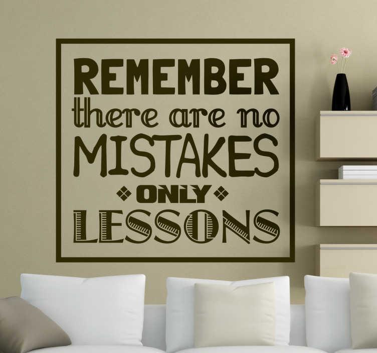 TenStickers. Naklejka dekoracyjna uczymy się na błędach. Pomysłowy sposób na nadanie charakteru każdemu zakątku domowemu poprzez umieszczenie na ścianie sentencji 'Remember there are no mistakes, only lessons'.