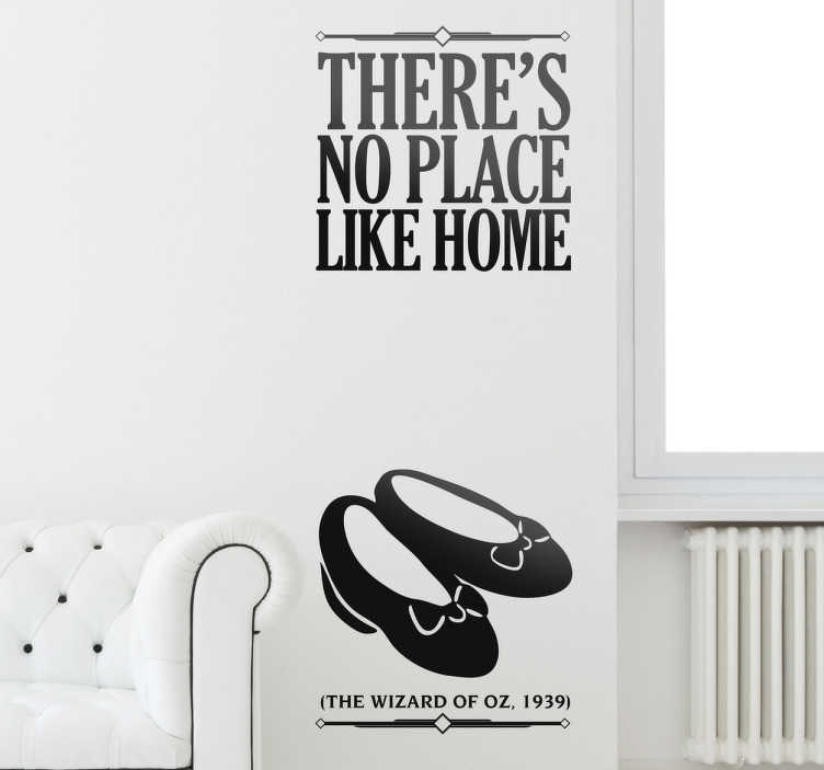 """TenStickers. No Place Like Home Wall Sticker. Lovely monochrome Wizard of Oz wall sticker showing Dorothy's shoes and the text, """"There's no place like home. The Wizard of Oz, 1939"""", from our collection of film wall decals. This design is perfect for those classic film lovers out there to decorate their living room or hallway."""