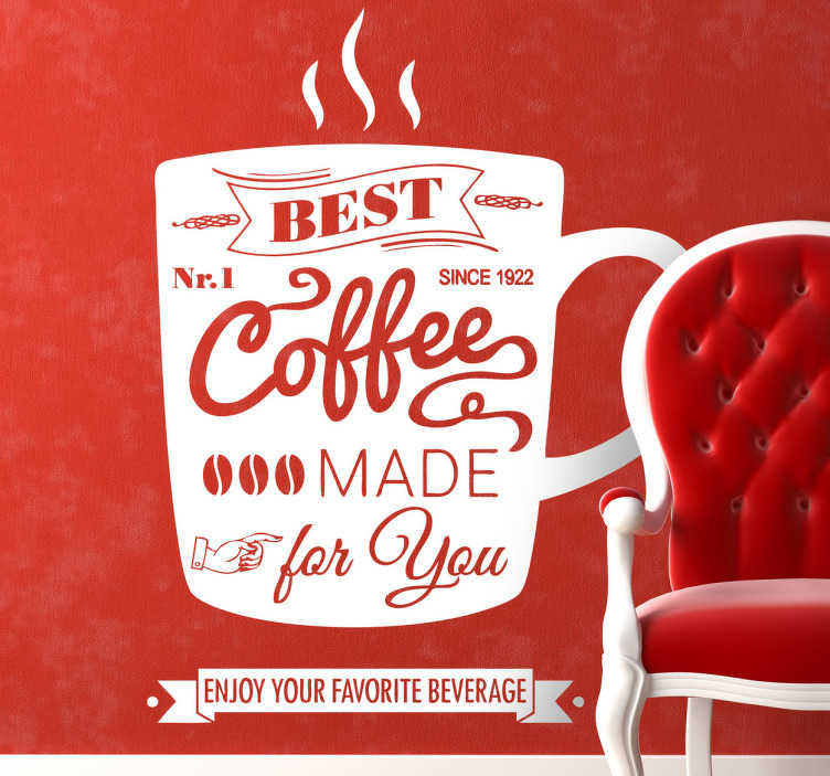 "TenStickers. Best Coffee Wall Sticker. Text illustration associated with coffee ""Best. No.1 Coffee made for you"" against a coffee cup silhouette decal from our coffee wall art collection."