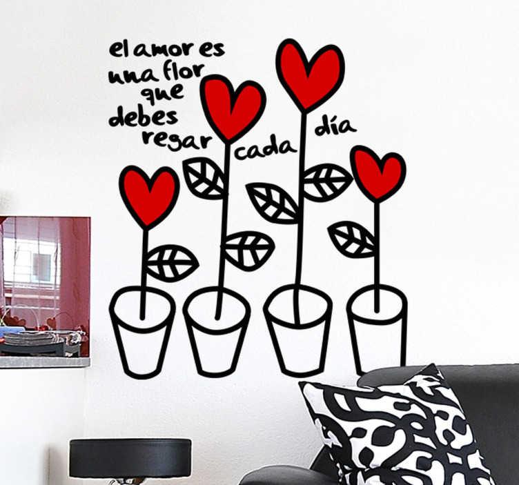 TenVinilo. Vinilo decorativo regar cada día. Lindo adhesivo de cuatro macetas coronadas con corazones y una frase romántica para decorar las paredes de tu casa.