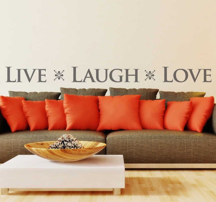 TenStickers. Live Laugh Love Wall Sticker. A text wall sticker with a popular inspirational phrase consisting of three key words; 'live, laugh love'.