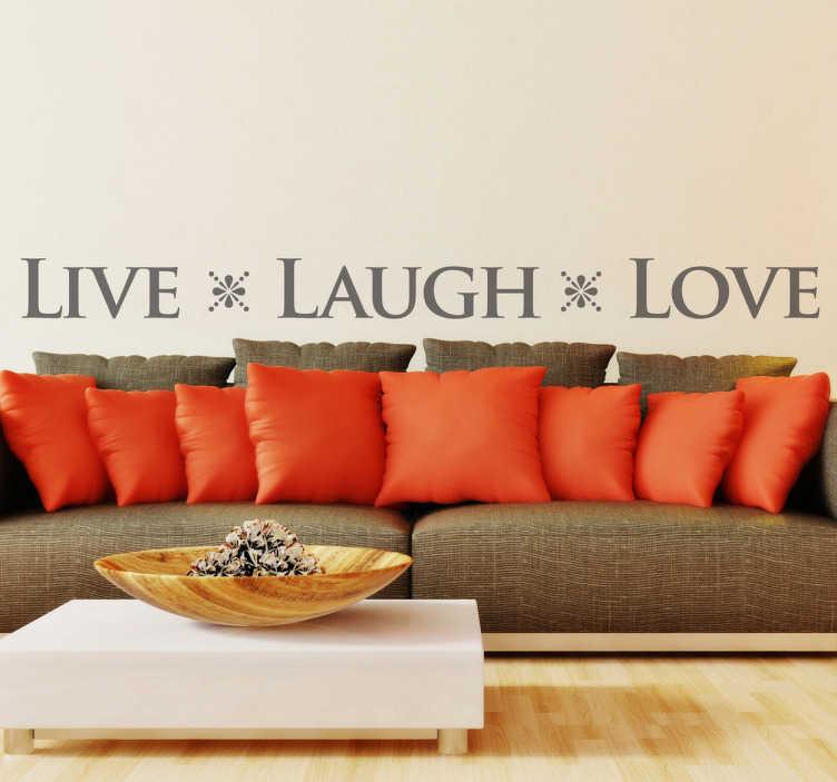 """TenVinilo. Vinilo decorativo live laugh love. Adhesivo en inglés con tres palabras claves para ser feliz """"vivir, reír y amar"""". Vinilo decorativo con estas tres fundamentales palabras para poder ser felices."""