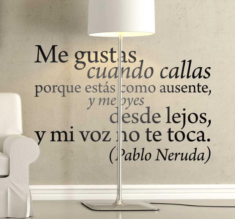 TenVinilo. Vinilo decorativo cuando callas. Elegante composición tipográfica en adhesivo con un extracto del famoso poema de Pablo Neruda.