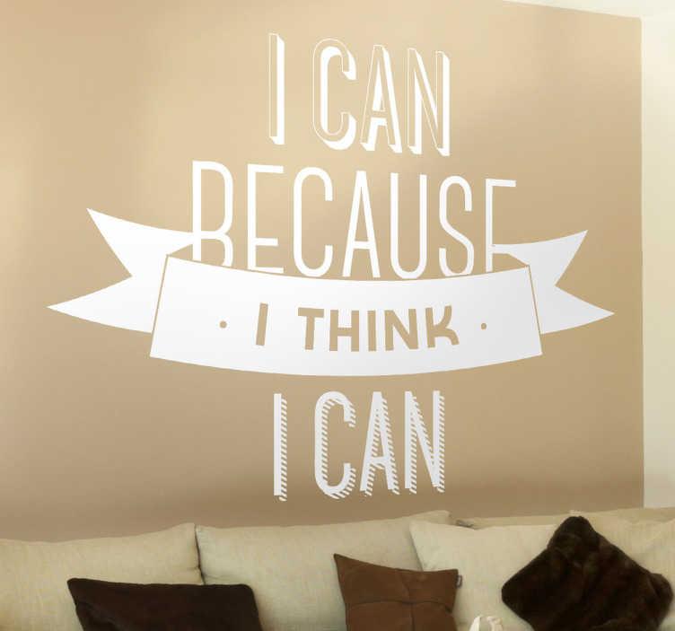 TenStickers. Motivatie ¨I can..¨ tekst sticker. Je kunt het want je denkt dat je het kunt! Positief denken en je komt er zeker! Al helemaal met deze motivatie muursticker!