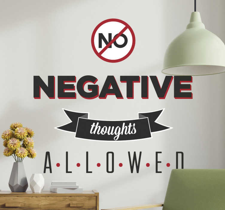 "TenStickers. No Negative Thoughts Wall Sticker. Wall Stickers - Motivational - ""No negative thoughts allowed"" text design. Fill your space with positivity. Available in various sizes."