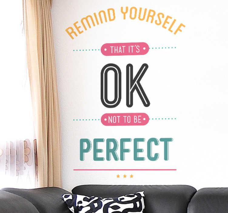 """TenStickers. Naklejka dekoracyjna Motto. Dekoracyjna naklejka na ścianę przedstawiające motto, które mówi """"Remind yourself that it is OK not to be prefect""""."""