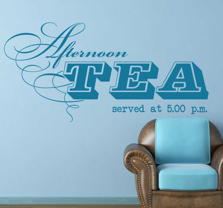 "TenStickers. Afternoon Tea Wall Sticker. Wall Stickers - ""Afternoon tea served at 5.00pm"". Wall art quote feature for the home."