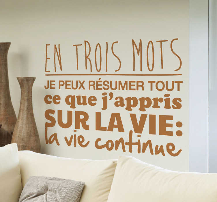 TenStickers. Sticker en trois mots. Personnalisez votre décoration avec cette jolie citation de Robert Frost sur sticker et prenez chaque jour la vie avec philosophie.