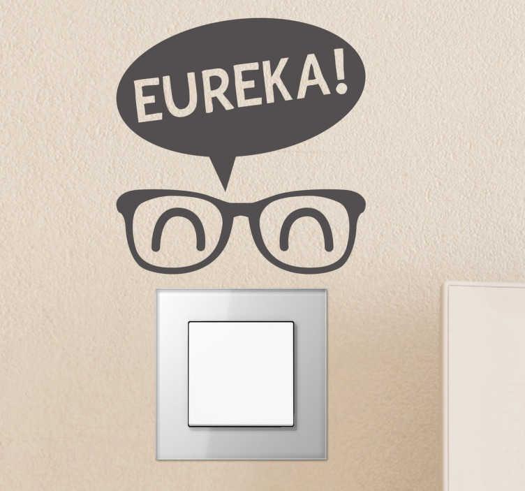 """TenStickers. Naklejka na włącznik eureka. Śmieszna naklejka na włącznik światła, która przedstawia oryginalne okulary i dymek na którym jest napisane """"Eureka!""""."""