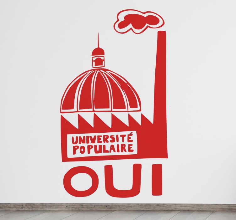 """TenStickers. Sticker université populaire. Stickers reprenant le message revendicateur utilisé durant Mai 68 """"Université populaire"""" par les étudiants qui réclamaient une éducation publique supérieure de qualité.Super idée déco pour votre intérieur."""